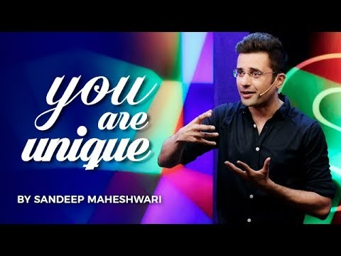 (YOU ARE UNIQUE - Sandeep Maheshwari I Hindi - Duration: 16 minutes.)