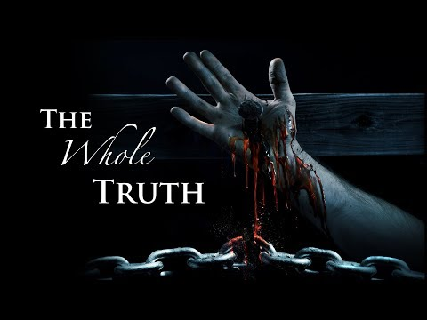 03 The Whole Truth (3 of 4)