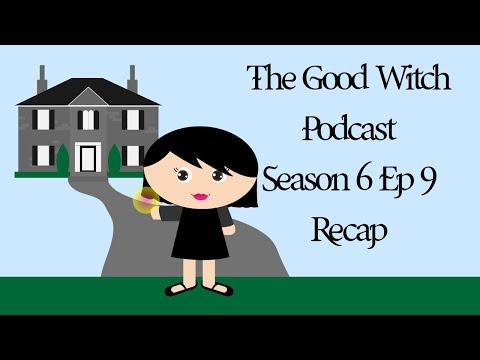 The Good Witch Podcast Season 6 Ep. 9 Recap