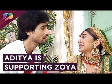 Aditya Is Trying To Support Zoya As She Is Broken