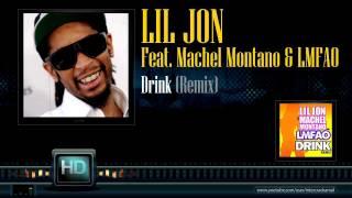 Lil Jon Feat. Machel Montano & LMFAO - Drink (Remix)
