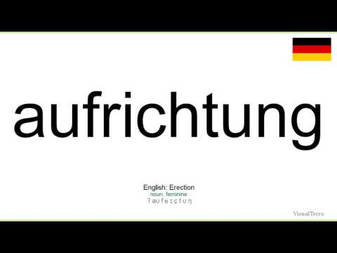 How to pronounce: Aufrichtung (German)