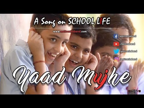 Video Yaad Mujhe - School Life | Latest Hindi Songs 2017 | Astitva The Band download in MP3, 3GP, MP4, WEBM, AVI, FLV January 2017