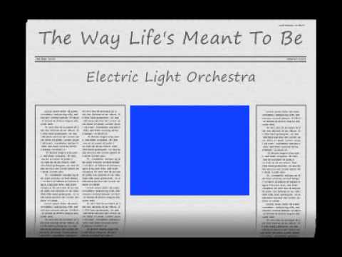 Tekst piosenki Electric Light Orchestra - The Way Life's Meant To Be po polsku