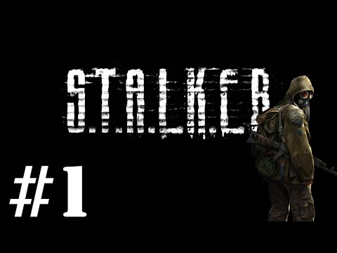Let's Play STALKER : Shadow of Chernobyl - Episode 1