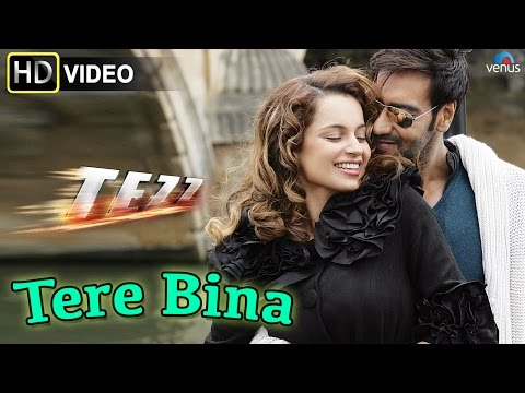 Tere Bina (HD) Full Video Song | Tezz | Ajay Devgn, Kangana Ranaut |