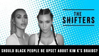 Are Kim Kardashian\'s braids cultural appropriation? | The SHIFTERS