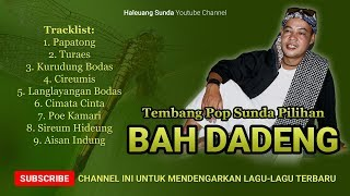 Video Pop Sunda BAH DADENG Full Album Tembang Pilihan - Hits Lagu Sunda Papatong & Cimata Cinta MP3, 3GP, MP4, WEBM, AVI, FLV September 2018