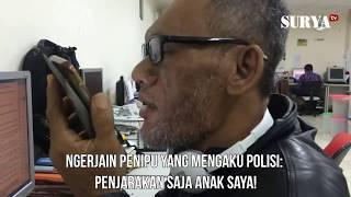 Video Ngerjai Penipu Ngaku Polisi: Penjarakan Saja, Anak Saya! MP3, 3GP, MP4, WEBM, AVI, FLV Januari 2019
