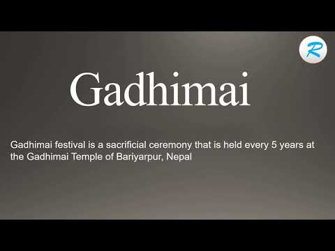 How to pronounce Gadhimai  | Gadhimai  Pronunciation | Pronunciation of Gadhimai