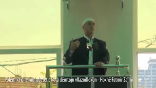 Polemika dhe muhabetet e kota dëmtojn vllaznillëkun - Hoxhë Fatmir Zaimi