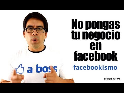 No pongas tu Negocio en Facebook – Estrategias de Marketing Online