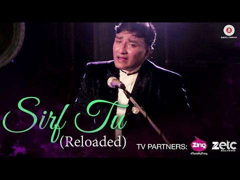 Sirf Tu (Reloaded) - Aanjan Bhattacharya, Rajbir,