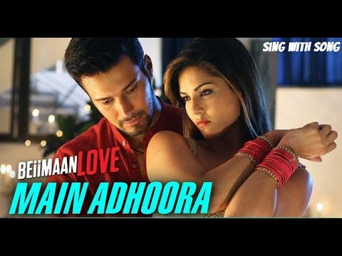 Video Main Adhoora Lyrics With Full Song - Beiimaan Love - Sunny Leone - Bollywood Song 2016 download in MP3, 3GP, MP4, WEBM, AVI, FLV January 2017
