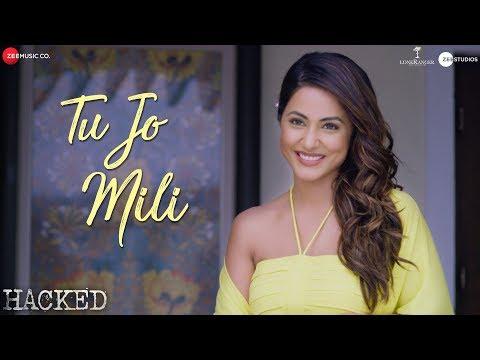 Video Tu Jo Mili - Hacked   Hina Khan   Vikram Bhatt   Yasser Desai   Jeet Gannguli   Shakeel Azmi download in MP3, 3GP, MP4, WEBM, AVI, FLV January 2017
