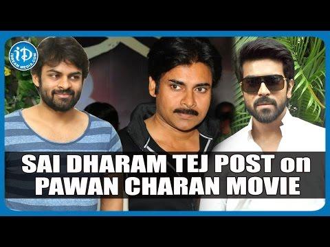 Sai Dharam Tej Comment on Pawan Kalyan  Ram Charan Movie
