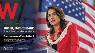 Video Congresswoman Tulsi Gabbard ─ Build, Don't Bomb: A New American Foreign Policy MP3, 3GP, MP4, WEBM, AVI, FLV Agustus 2019
