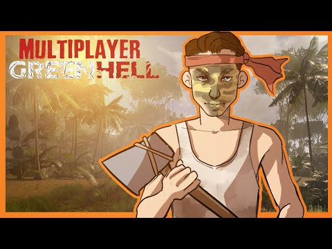 Green Hell Multiplayer EP 1! - The Most HARDCORE Survival Game (Green Hell Multiplayer Gameplay #1)