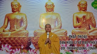 Bạn Hiểu Gì Về Đạo Phật? ĐĐ. Thích Quảng Tịnh