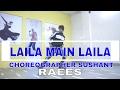Laila Mai Laila  RAEES Shahrukh khan SUNNY LEYONE DANCE CHOREOGRAPHEY SUSHANT #DanceLikeLaila