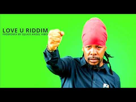 Love U Riddim Mix (Full) Feat. Lutan Fyah, Warrior King, Natty King, Turbulence (Dec. Refix 2017)