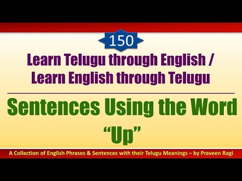 "150 - Spoken Telugu (advanced Level) Learning Videos - Sentences Using The Word ""up"""