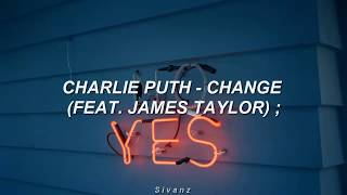 Video Charlie Puth - Change (feat. James Taylor) [Sub. Español] MP3, 3GP, MP4, WEBM, AVI, FLV April 2018