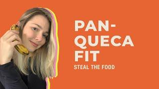 STEAL THE FOOD apresenta: Como fazer Panqueca Fit em casa