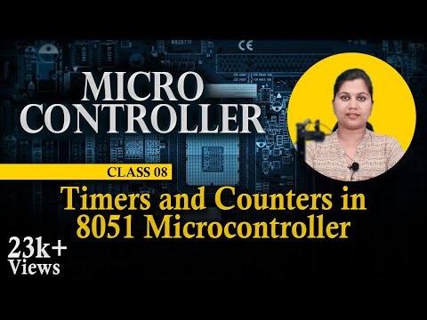 Timers and Counters in 8051 Microcontroller - Microcontroller and Its Applications