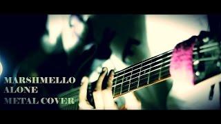 Marshmello - Alone - Djent METAL COVER By Jeje GuitarAddict