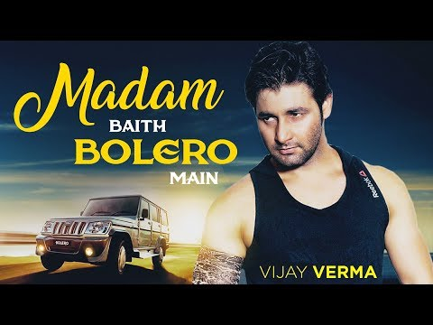 Video Vijay Verma Song - Madam Baith Bolero Main (Original) | New Haryanvi Song | Haryanvi DJ Songs 2018 download in MP3, 3GP, MP4, WEBM, AVI, FLV January 2017