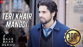 Nonton Teri Khair Mangdi   Baar Baar Dekho   Sidharth Malhotra   Katrina Kaif   Bilal Saeed Film Subtitle Indonesia Streaming Movie Download