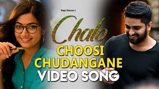 Choosi Chudangane Video Song   Chalo Movie   Naga Shaurya   Rashmika Mandanna   Venky Kudumula