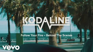 Kodaline - Follow Your Fire (Behind the Scenes)