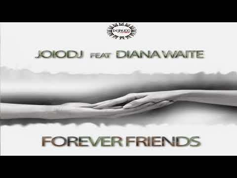 JoioDJ feat Diana Waite - Forever Friends