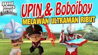 Video Upin ipin dan Boboiboy melawan Ultraman Ribut GTA Lucu MP3, 3GP, MP4, WEBM, AVI, FLV Juni 2018