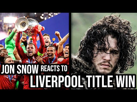 Jon Snow Reacts to Liverpool Winning the League (GoT S8 Impressions Dub)