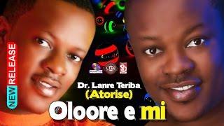 Video OLOORE E MI. DR LANRE TERIBA -- ATORISE NEW 60min medly  album.  2017 Hit MP3, 3GP, MP4, WEBM, AVI, FLV Juli 2018