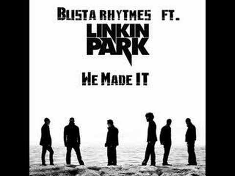 Busta Rhymes Ft. Linkin Park    WE MADE IT