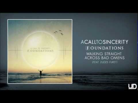 A Call To Sincerity - Walking Straight Across Bad Omens