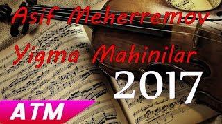 Asif Meherremov Yigma Mahnilar 2017