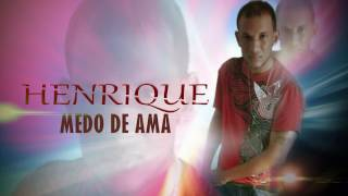 Henrique - Medo de ama feat. Adelmo
