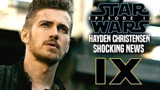 Episode 9 Hayden Christensen! Shocking News Revealed (Star Wars News)