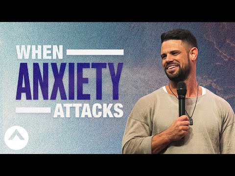 When Anxiety Attacks | Pastor Steven Furtick | Elevation Church