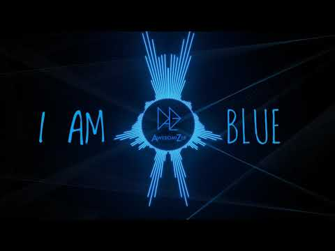 I Am Blue - (Da Ba Dee) REMIX [AwesomiZer] || Electro House 💙