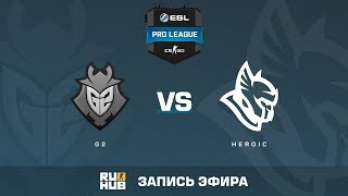 G2 vs Heroic - ESL Pro League S6 EU - de_inferno [ceh9, MintGod]