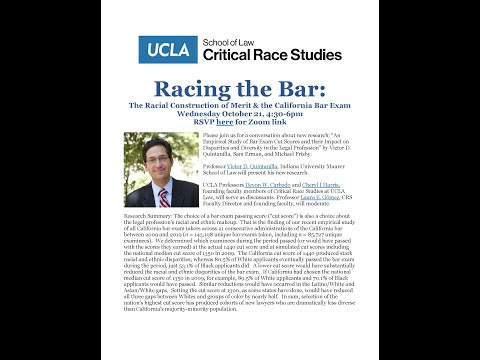 Racing the Bar: The Racial Construction of Merit & the CA Bar Exam