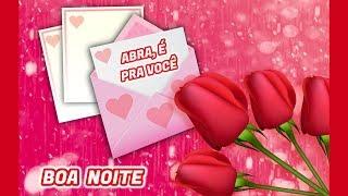 Mensagem de carinho - LINDA MENSAGEM DE BOA NOITE!!! ABRA, É PRA VOCÊ  COM CARINHO