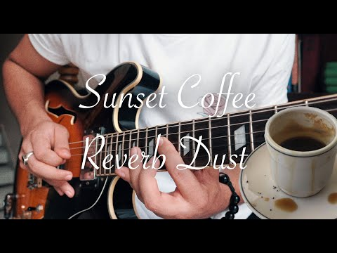 Reverb Dust - Sunset Coffee
