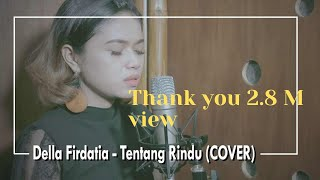 Video Virzha - Tentang Rindu (COVER) by Della Firdatia MP3, 3GP, MP4, WEBM, AVI, FLV Mei 2018